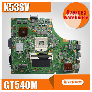 For ASUS K53SV motherboard K53SV k53S X53SV A53S Mainboard GT540M N12P-GS-A1 REV 3.1, 3.0,2.3, 2.1 8* memory 2GB tested
